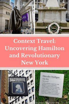 Context Travel NYC - Uncovering Hamilton & Revolutionary New York   NYC Travel   NYC Things to Do   New York City History   Hamilton