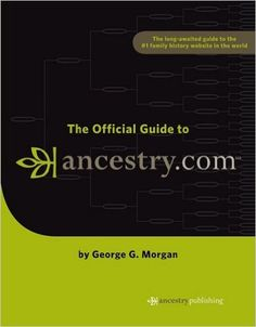 The Official Guide to Ancestry.com: George G Morgan: 9781593313043: Amazon.com: Books