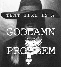 THAT GIRL IS A GODDAMN PROBLEM at tape.ly
