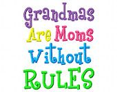"Grandma Embroidery Design "" Grandmas are Moms Without Rules"" Embroidery Saying Fill in hoops"