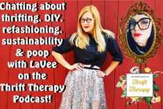 Discover more about yours truly as well as loads of tips & tricks as LaVee and I giggle & chat about Eco-Style, Refashioning & Poop on the Thrift Therapy Podcast! Second Hand Shop Online, Refashioning, Confessions, Sustainable Fashion, Thrifting, Sequin Skirt, Therapy, Style Inspiration, My Style