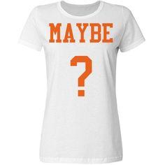 Maybe | white and orange maybe basic tee