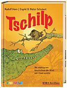 Rudolf Horn: Tschilp Eine ungewöhnliche Kinderbibel, in der die wichtigsten Geschichten der Bibel von Tieren erzählt werden