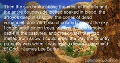 james lee burke quotes - Google Search James Lee Burke, Biscuit Color, I Am A Writer, Mother And Father, Quotes To Live By, It Hurts, Encouragement, Literary Quotes, Words