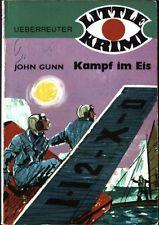 Kampf im Eis. Ueberreuther Little Krimi Nr. 210; Gunn, John: