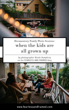 Documentary Family Photography When the Kids are Grown Up