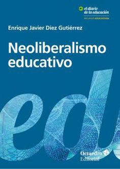 Buy Neoliberalismo educativo: Educando al nuevo sujeto neoliberal by Enrique Javier Díez Gutiérrez and Read this Book on Kobo's Free Apps. Discover Kobo's Vast Collection of Ebooks and Audiobooks Today - Over 4 Million Titles! Free Apps, Audiobooks, This Book, Ebooks, Reading, Blog, Editorial, Products, Collection