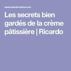 Les secrets bien gardés de la crème pâtissière   Ricardo