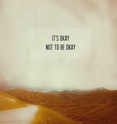 #quotes its ok not to feel ok