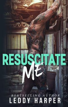 Silence Is Read: #CoverReveal - RESUSCITATE ME by LEDDY HARPER