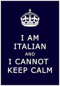 I am italian... - Click image to find more Humor Pinterest pins