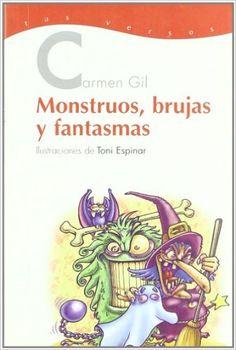 Monstruos, brujas y fantasmas Carmen Gil, Toni Espinar: Libros Carmen Gil, Children's Literature, Ghosts, Monsters, Verses, Poems, Bruges