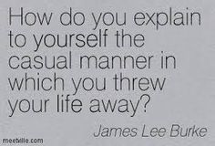 james lee burke quotes - Google Search James Lee Burke, Im Not Okay, Great Quotes, Wise Words, Cute Pictures, Fun Facts, It Hurts, Language, Mindfulness