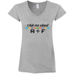 Ask Me About R+F Ladies' Fitted Softstyle V-Neck T-Shirt