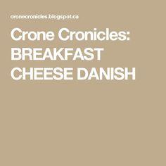 Crone Cronicles: BREAKFAST CHEESE DANISH