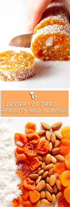 DESSERT OF DRIED APRICOTS AND ALMONDS (formed into a roll/log)