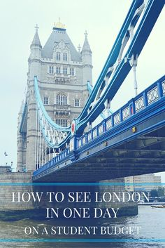 How to See London in One Day on a Student Budget — Voyageur Kalee