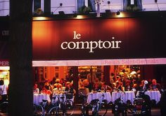 Le comptoir - one of my favourite restaurants in Paris.