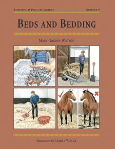 Threshold Picture Guide No. 9 Beds and Bedding by Mary Gordon Watson | Quiller Publishing. A guide to the materials used for horses' bedding, with simple instructions on how to create and maintain comfortable, clean beds for horses and ponies. #horse #pony #bed #floors #drainage #mucking out #equipment #hygiene #safety