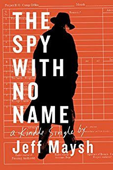 Amazon.com: The Spy With No Name: The Cold War and a Case of Stolen Identity (Kindle Single) eBook: Jeff Maysh: Kindle Store