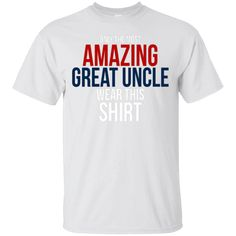 Great Gift Idea for You or a Loved One   Men's The Amazing Great Uncle Wear This Shirt   https://shaharatee.com/product/mens-the-amazing-great-uncle-wear-this-shirt/  #Men'sTheAmazingGreatUncleWearThisShirt  #Men'sAmazing #TheShirt #Amazing #Great #Uncle #Wear