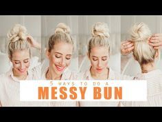 5 ways to do a MESSY BUN!!!! | Easy Hairstyles - YouTube