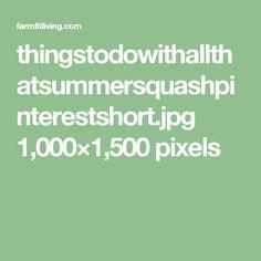 thingstodowithallthatsummersquashpinterestshort.jpg 1,000×1,500 pixels