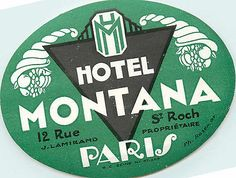 Hotel Montana ~PARIS FRANCE~ Seldom Seen Old Luggage Label