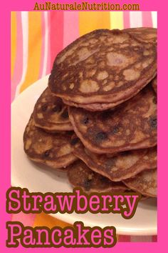 Strawberry Pancakes - Au Naturale! They supply your daily need of Vitamin L! Made with coconut flour. (Gluten free, dairy free, Paleo.) By Jenny at www.AuNaturaleNutrition.com