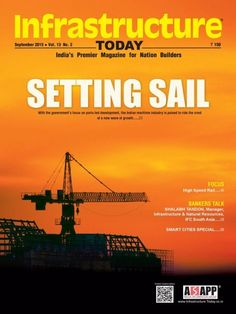 INFRASTRUCTURE TODAY September 2015 Issue- Setting Sail | High Speed Rail | Smart Cities Special!  #InfrastructureToday #Rail #SmartCities