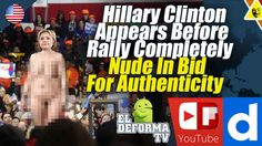 Hillary Clinton Appears Before Rally Completely Nude In Bid For Authenti...