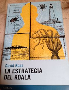 """""""La estrategia del koala"""" de David Roas. Con la excusa de escribir un libro sobre faros, el autor revive la Galicia profunda, llena de crustáceos, ninjas, vacas y orujo, mucho orujo. Fantasmas del pasado que rescatan de la memoria el horror y el absurdo de nuestra historia reciente. Una novela extraña llena de indignación y humor sobre la identidad, la memoria y la familia."""