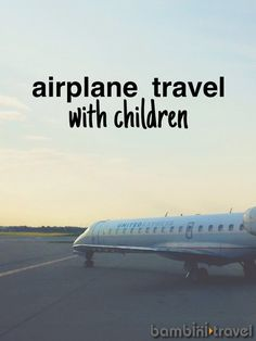 How To Fly with Three Year Olds | Bambini Travel