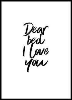 Dear bed poster in the group poster / typography poster at .- Dear bed Poster in der Gruppe Poster / Typografie Poster bei Desenio AB Dear bed poster in the group poster / typography poster at Desenio AB - Words Quotes, Life Quotes, Sayings, The Words, Text Poster, Groups Poster, Poster Sizes, I Love You, My Love
