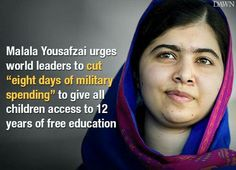 8 days of military spending = 12 years of free education. Feminist Icons, Malala Yousafzai, Human Kindness, Religion And Politics, Smart Women, Free Education, Political Issues, World Peace, Feminism