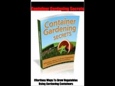 Is gardening your favorite hobby? Container Gardening Secrets is a valuable guide for gardeners.
