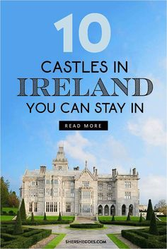 Here are 10 stunning castle hotels in Ireland that you can actually stay overnight in! From Ashford castle to Adare manor, we've rounded up the best castles in Ireland for your trip! #ireland, #shershegoes, #europe, #castles, castles in ireland, ireland road trip, ireland things to do, ireland vacation