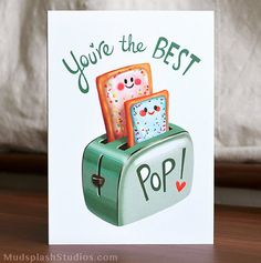 Share some love with Dad, with this cute pun greeting card! Great for Fathers Day, or to say Happy Birthday to the Best Pop around!  Card is
