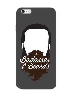 Badasses and Beards - For Real Men - Designer Mobile Phone Case Cover for Apple iPhone 6