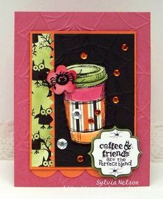 Sylvia Nelson: Sylvia's Stamping Corner: COLOURQ CHALLENGE #211...IT'S A COFFEE THING! - 10/15/13