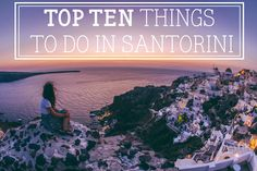 Top 10 things to do in Santorini