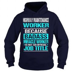 I Love  Highway Maintenance Worker T shirts