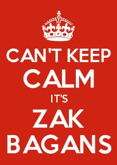 CAN\'T KEEP CALM IT\'S ZAK BAGANS
