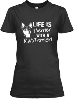 LIMITED EDITION! Life Is Merrier With A Rat Terrier!!! <3 <3 <3