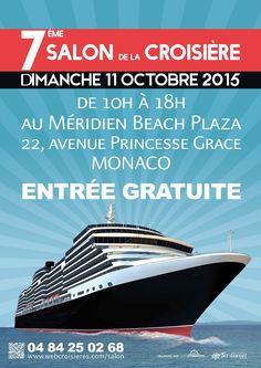 L'agence de voyages Jet-Travel Monaco, et sa marque webcroisieres.com, organiseront leur 7ème Salon de la Croisière le dimanche 11 octobre 2015, de 10h à 18h à l'Hôtel Méridien Beach Plaza à Monaco. Parmi les exposants, seront présents Costa Croisières, MSC Croisières, Princess Cruises...