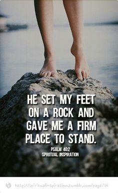 He set me feet.. SETS MY FEET WHERE? On a firm foundation.