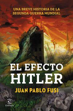 (pe) el efecto hitler: una breve historia de la segunda guerra mundial-juan pablo fusi-9788467043310