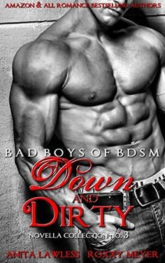 99 Cents Sale! Down and Dirty: Bad Boys of BDSM Novella Collection No. 3 by Anita Lawless, http://www.amazon.com/dp/B00S9RO6BU/ref=cm_sw_r_pi_dp_4.fUub1ZPRPZS