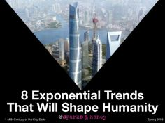 8 Exponential Trends That Will Shape Humanity: Century of the City ...