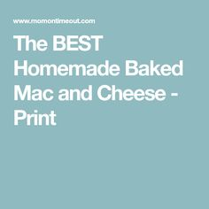 The BEST Homemade Baked Mac and Cheese - Print Best Homemade Mac And Cheese Recipe, Homemade Cheese Sauce, Oven Mac And Cheese, Best Mac And Cheese, Caramel Apple Dump Cake, Apple Dump Cakes, Pasta With Olives, Cake Mix Desserts, Macaroni Cheese Recipes